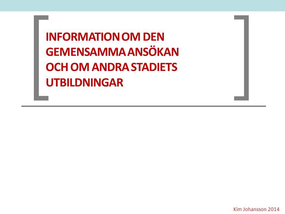 [ ] Information om den gemensamma ansökan och om andra stadiets utbildningar.
